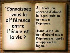 La difference entre l'ecole et la vie Quote Citation, Clever Quotes, French Quotes, Change Quotes, Positive Attitude, Positive Affirmations, Decir No, Quotations, Tattoo Quotes