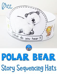 These free printable story sequencing hats help children retell the book Polar Bear, Polar Bear, What Do You Hear