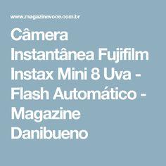 Câmera Instantânea Fujifilm Instax Mini 8 Uva - Flash Automático - Magazine Danibueno