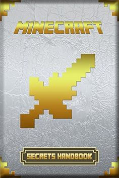 Secrets Handbook for Minecraft: Ultimate Collector's Edition. Intelligent Secrets, Tips & Tricks, Suggestions and Hints of Minecraft. For all Minecraft Fans! (Minecraft Handbooks) by Steve De Blanc, http://www.amazon.com/dp/B00PB3ASSU/ref=cm_sw_r_pi_dp_Jqxyub1BSBTG8