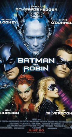 Directed by Joel Schumacher.  With Arnold Schwarzenegger, George Clooney, Chris O'Donnell, Uma Thurman. Batman and Robin try to keep their relationship together even as they must stop Mr. Freeze and Poison Ivy from freezing Gotham City.