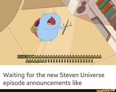 Me right now waiting for the new steven bomb promo