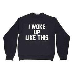 Women Flawless I Woke Up Like This Sweatshirt Ladies Shirt Crewneck... ($27) ❤ liked on Polyvore featuring tops, hoodies, sweatshirts, grey, women's clothing, unisex tops, unisex shirts, grey crew neck sweatshirt, gray shirt and grey shirt