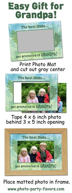 "SUPER EASY GIFT FOR GRANDPA - DIY Craft - Free, Printable Pretty Photo Mat (5 x 7) with message ""The best Dads get promoted to Grandpa!"" Don't forget Grandpa on Father's Day! More printables and other party stuff at http://www.photo-party-favors.com/"