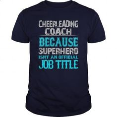 Cheerleading Coach Shirt - #men hoodies #short sleeve sweatshirt. PURCHASE NOW => https://www.sunfrog.com/Jobs/Cheerleading-Coach-Shirt-Navy-Blue-Guys.html?60505