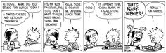 THE DAILY CALVIN: Calvin and Hobbes, November 6, 1989 - A swiss cheese and ketchup sandwich. It's my very favorite, too, so I don't want to hear what gross thing YOU brought.