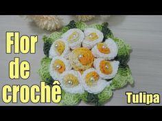 "Flor de crochê - Tulipa ""Soraia Bogossian"" - YouTube"