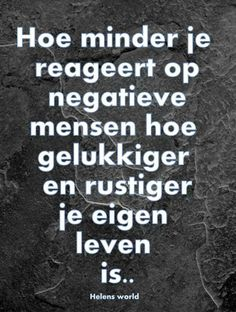 Negatieve mensen This is what i mean this morning Now Quotes, Words Quotes, Great Quotes, Funny Quotes, Life Quotes, Inspirational Quotes, Sayings, Mantra, Dutch Words
