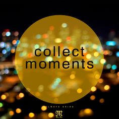 Live in the moment this weekend. Collect moments. xo #quote #missmejeans