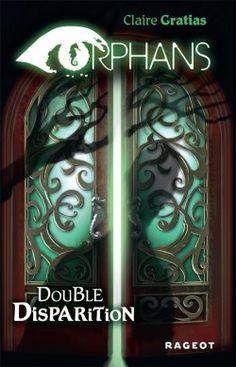 Découvrez Orphans, Tome 1 : Double Disparitions, de Claire Gratias sur Booknode, la communauté du livre