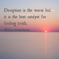 """Deception is the worst. It's like learning when you're thirty years old that you were adopted. It's like finding out that your spouse has been cheating with a close friend over the last decade"" pg. 102 Let's Talk it Out. It may make you angry to find out you were adopted but in the process most discover truth, their real biological parents, other siblings, birth place etc…You may be angry about the affair and the deception involved but you discover truth, why, how, when, their name, what…"