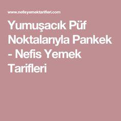 Yumuşacık Püf Noktalarıyla Pankek - Nefis Yemek Tarifleri
