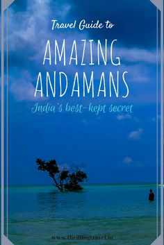 Andaman & Nicobar Islands are India';s best-kept secret - with some of the world's best beaches. A travel guide to help plan your trip to the Andamans