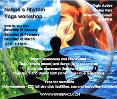 http://infin8space.com/nature-s-rhythm-yoga/workshops-and-retreats/155-virgin-active.html   The workshop will go a bit deeper that regular weekly yoga class bringing the 4 themes together in a 2 hour long session.  ** For those of you already members of the club this event is FREE