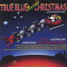 True Blue Aussie Christmas - a fun album (listen to some of the songs online) Aussie Christmas, Australian Christmas, Blue Christmas, Christmas Albums, Christmas Past, Christmas Ideas, Xmas, Cricket Time, Best Albums