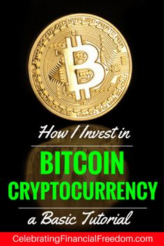 How I Invest in Bitcoin Cryptocurrency- A Basic Tutorial - Celebrating Financial. How I Invest in Bitcoin Cryptocurrency- A Basic Tutorial - Celebrating Financial Freedom Bitcoin Mining Software, Bitcoin Mining Rigs, What Is Bitcoin Mining, Investing In Cryptocurrency, Cryptocurrency Trading, Bitcoin Cryptocurrency, Blockchain Cryptocurrency, Bitcoin Currency, Buy Bitcoin