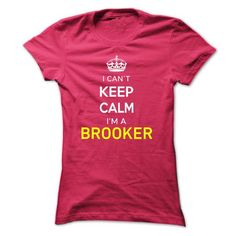 I Cant Keep Calm Im A BROOKER - #tee box #nike hoodie. BUY NOW => https://www.sunfrog.com/Names/I-Cant-Keep-Calm-Im-A-BROOKER-HotPink-14260562-Ladies.html?68278