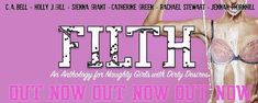 Holly J. Gill: FILTH OUT NOW! An Anthology raising money for a go...