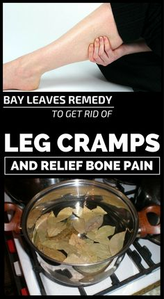 Bay Leaves Remedy To Get Rid Of Leg Cramps And Relief Bone Pain