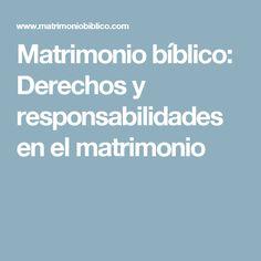 Matrimonio bíblico: Derechos y responsabilidades en el matrimonio