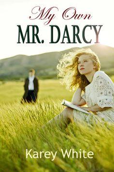 My Own Mr. Darcy by Karey White https://www.goodreads.com/book/show/18070329-my-own-mr-darcy