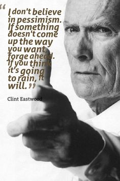 Clint Eastwood #Quote To Live By