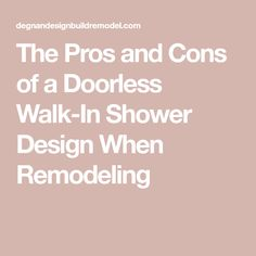 Doorless walk-in showers are gaining popularity when homeowners remodel a master suite. Discover the pros and cons of doorless showers before you design your bath. Trough Sink Bathroom, Master Bathroom Shower, Modern Bathroom, Romantic Bedroom Colors, Showers Without Doors, One Wall Kitchen, Shower Remodel, Bath Remodel, Walk In Shower Designs
