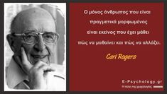 Carl Rogers, Power Energy, Psychology Quotes, Greek Quotes, Wise Words, My Photos, Literature, Spirituality, Thoughts