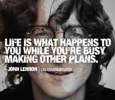"""Life is what happens when you're busy making other plans."" - John Lennon #divorce"