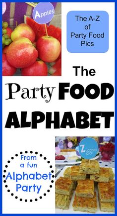 Party food alphabet: make on Fridays for each letter of the week
