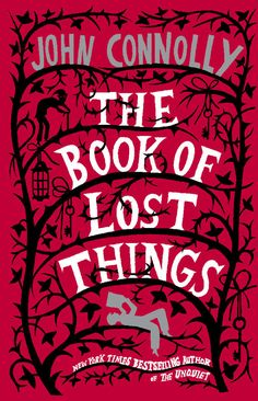 The Book of Lost Things by John Connelly | 27 Seriously Underrated Books Every Book Lover Should Read