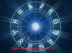 Daily Horoscope,Feb 12 Th - With All Women