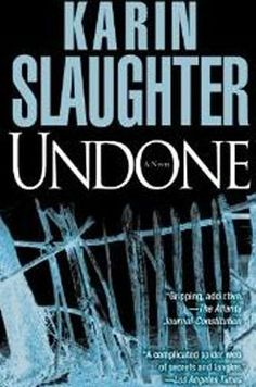 Undone, by Karin Slaughter