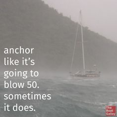 Great anchoring tip: Anchor like it's going to blow 50. Because sometimes it does.