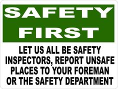 Safety First Let us All Be Inspectors Report Unsafe Places Sign
