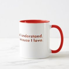 """Coffee Mug with a quote from Tolstoy: """"All, everything that I understand, I understand because of love."""" 8 Creative Ways to De-Stress, Some of Them Unusual and Great Fun Personalized Products, Customized Gifts, Tolstoy Quotes, Mother Birthday, Ways To Relax, Gifts For Friends, Favorite Color, Dinnerware, Coffee Mugs"""