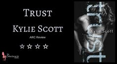 Title: Trust Author: Kylie Scott Genre: Mature YA PUblisher: Self Published Publication Date: July 18th, 2017 My Rating: ✮ ✮ ✮ ✮ Synopsis: Being young is all about the experiences: the first time y…