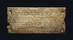 "A Roman marble inscribed panel, c. 1st century AD. The Latin text reads: ""To Caius Geminus Apseustus, [from] Geminia Chrysis [as his wife] to her patron and for herself and her family."""