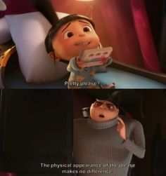 Despicable Me- the physical appearance of the please makes no difference.