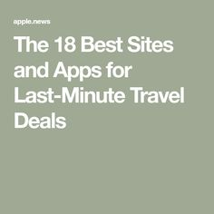 The 17 Best Sites and Apps for Last-Minute Travel Deals — SmarterTravel Last Minute Getaways, Last Minute Travel Deals, Weekend Getaways, Budget Travel, Travel Tips, Best Sites, How To Get, Apps, Vacation