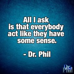 Discover and share Consequences Quotes Dr Phil. Explore our collection of motivational and famous quotes by authors you know and love. Dr Phil Quotes, New Quotes, Change Quotes, Happy Quotes, Quotes To Live By, Inspirational Quotes, Funny People Quotes, Short Funny Quotes, Consequences Quotes
