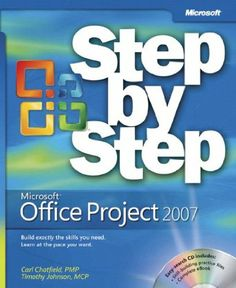 Microsoft Office Project 2007 step by step / Carl Chatfield, Timothy Johnson