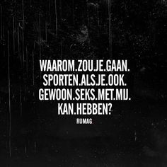 Sport of sex. Dutch Quotes, English Quotes, Favorite Quotes, Best Quotes, Words Quotes, Sayings, Secret Quotes, Kinky Quotes, Naughty Quotes
