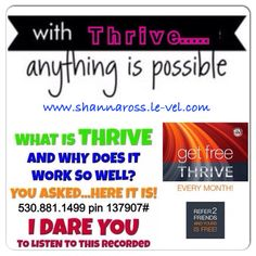 Thrive with me! THRIVE provides mental clarity & natural energy that lasts all day without jitters. www.shannaross.le-vel.com