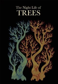 The Night Life of Trees: Durga Bai, Bhajju Shyam, Ram Singh Urveti: 9788186211922: Amazon.com: Books