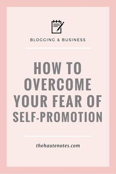 Business marketing ideas - How to overcome your fear of self-promotion. This is so helpful, and important for people who are introverts but still want to do business and sell products. Business Advice, Business Planning, Online Business, Business Journal, Business Motivation, Business Meme, Salon Business, Business Coaching, Business Education