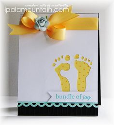 Bundle of joy | Random Acts of Creativity - don't have the feet die but have hands or feet stamps!