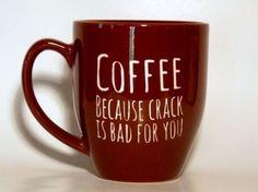 """8. """"Café porque el crack es malo para ti."""""""