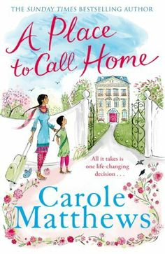 A Place to Call Home by Carole Matthews, http://www.amazon.co.uk/dp/B00CTMABV0/ref=cm_sw_r_pi_dp_GDautb1Y6SY4R