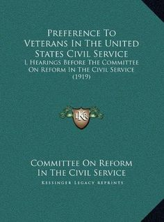 Preference to Veterans in the United States Civil Service: L Hearings Before the Committee on Reform in the Civil Service (1919)